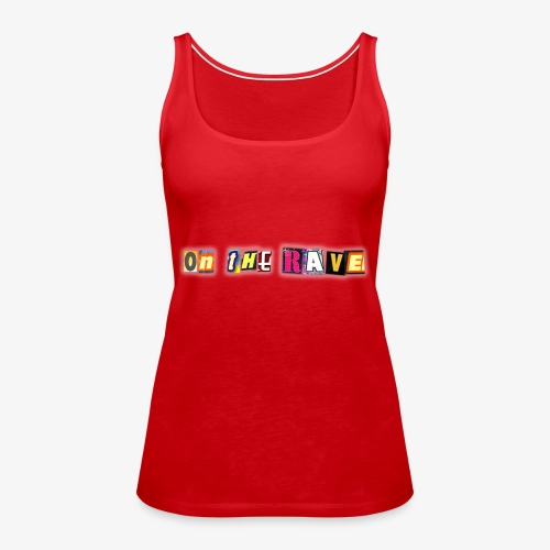 'ON THE RAVE' with Addie and Gav - ON THE RAVE Txt - Women's Premium Tank Top