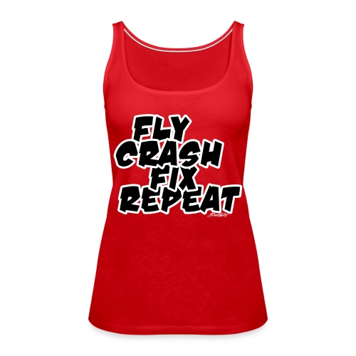FlyCrashFixRepeat signed - Women's Premium Tank Top