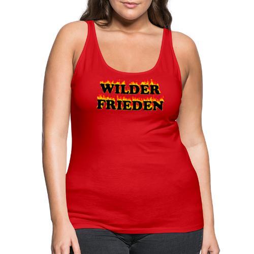 Wilder Frieden Feuer - Frauen Premium Tank Top