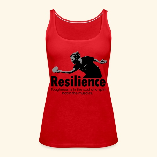Toughness is in the soul and spirit - Frauen Premium Tank Top