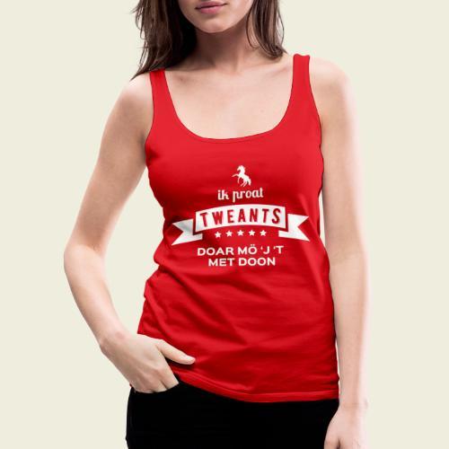 Ik proat Tweants...(lichte tekst) - Vrouwen Premium tank top
