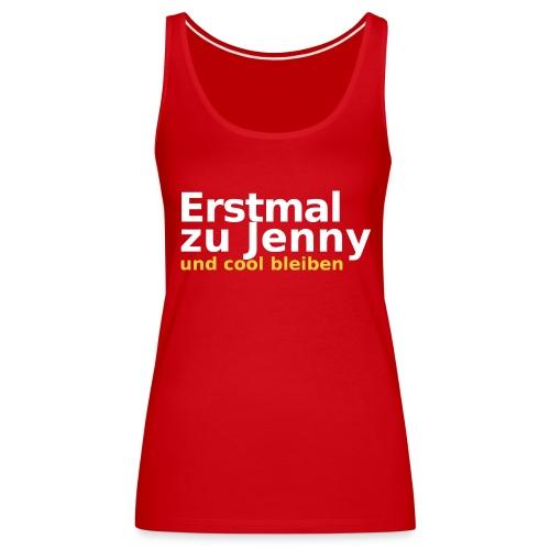 Erstmal zu Jenny - Frauen Premium Tank Top