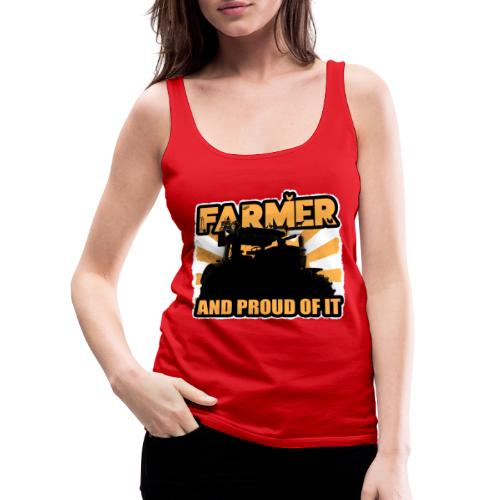 Farmer, and proud of it - Vrouwen Premium tank top