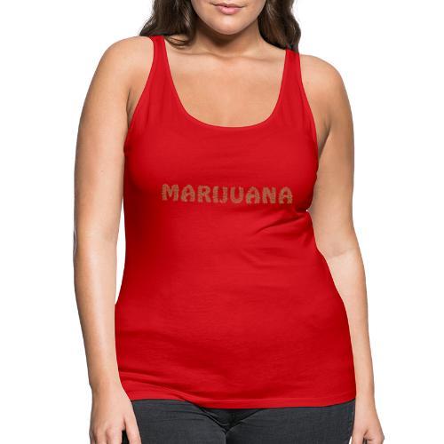 Marijuana - Frauen Premium Tank Top