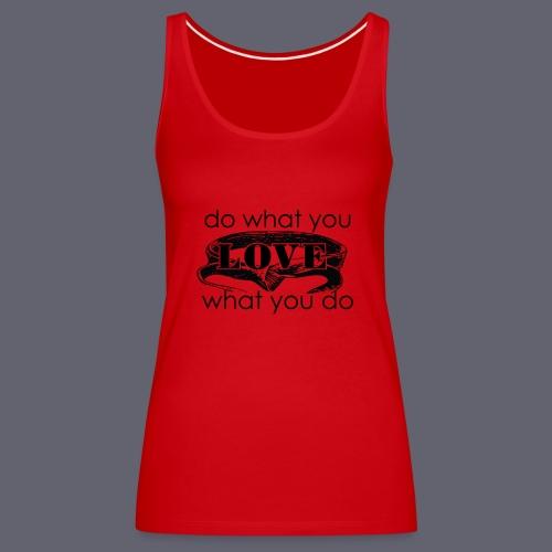 do what you love karate - Women's Premium Tank Top