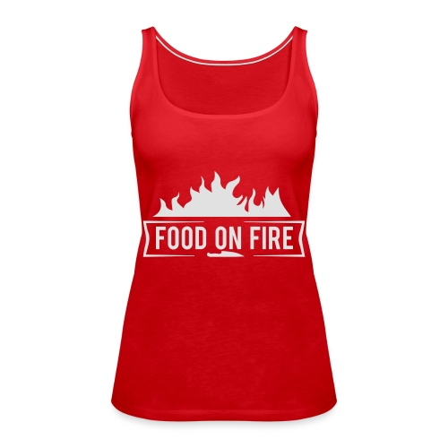 Food on Fire - Frauen Premium Tank Top