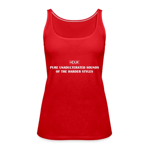 The HDUK Podcast - Pure Unadulterated - Women's Premium Tank Top