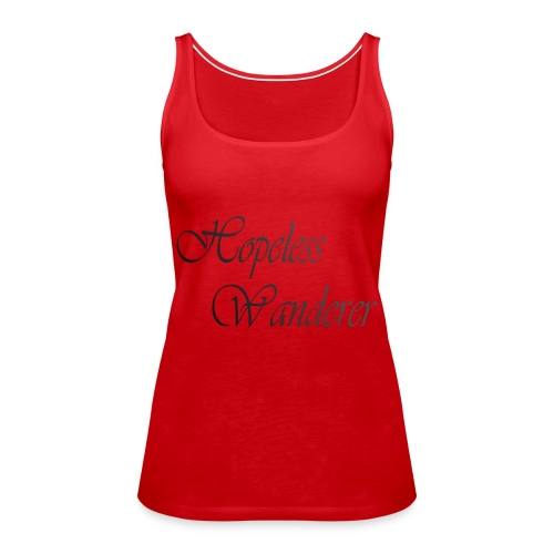 Hopeless Wanderer - Wander text - Women's Premium Tank Top