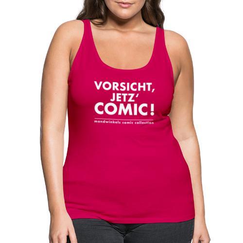 Vorsicht, Jetz' Comic! - Frauen Premium Tank Top
