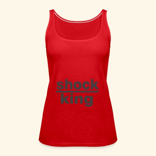 shock king funny - Canotta premium da donna