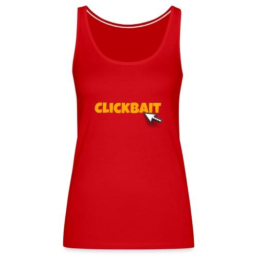clickbait merch - Women's Premium Tank Top