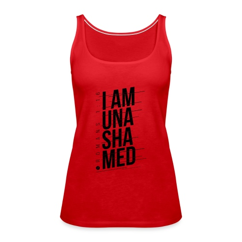 I am Unashamed Romans 1:16 Christian T Shirt - Women's Premium Tank Top