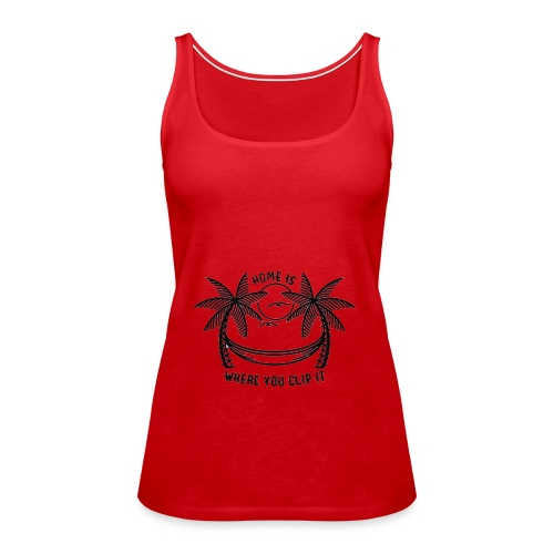 Home is where you clip it - Women's Premium Tank Top