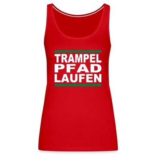 TRAMPELPFADLAUFEN - Frauen Premium Tank Top