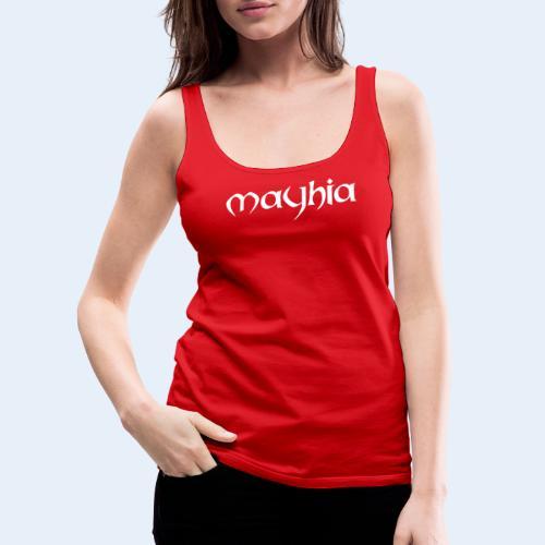 mayhia, die Marke einer Philosophie. - Frauen Premium Tank Top
