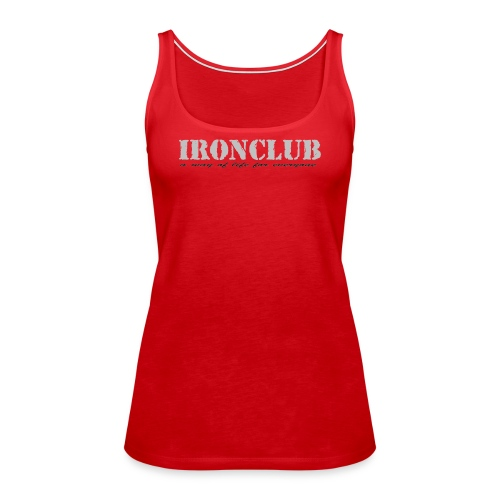 IRONCLUB - a way of life for everyone - Premium singlet for kvinner