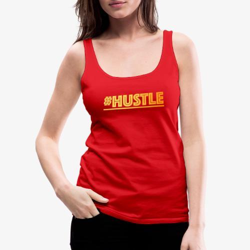 hustle - Frauen Premium Tank Top
