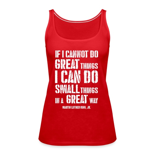 i can do small things in a great way - Women's Premium Tank Top