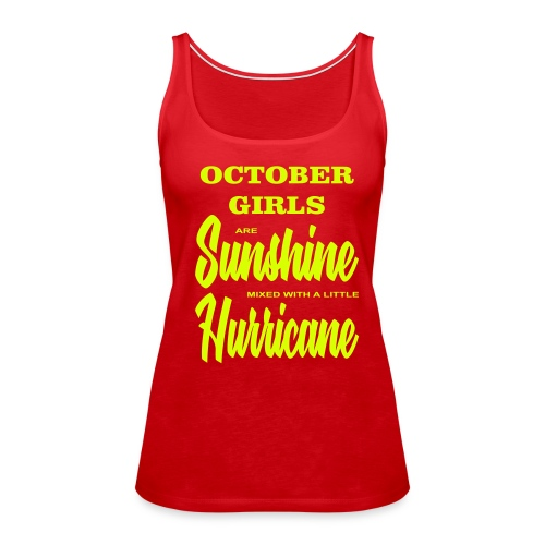 October Girls are Sunshine mixed with a little ... - Frauen Premium Tank Top