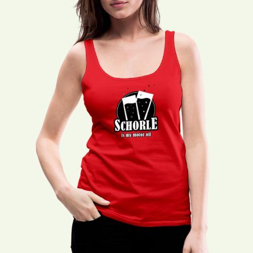 Schorle is my motor oil (Stangenglas) - Frauen Premium Tank Top