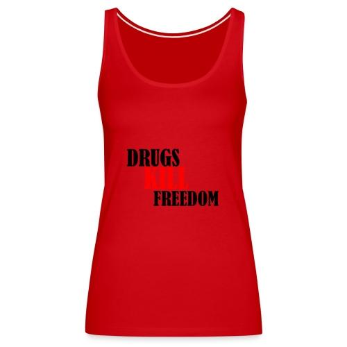 Drugs KILL FREEDOM! - Tank top damski Premium