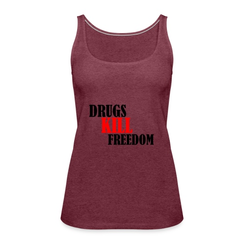 Drugs KILL FREEDOM! - Tank top damski Premium