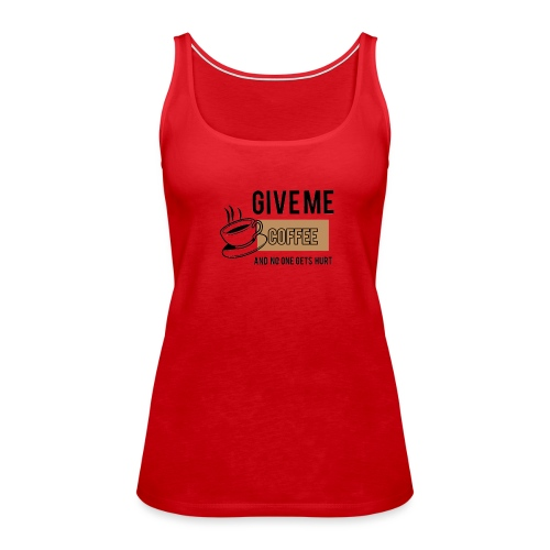 Coffee 2 - Frauen Premium Tank Top