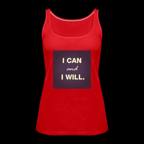 I can and I will - Women's Premium Tank Top