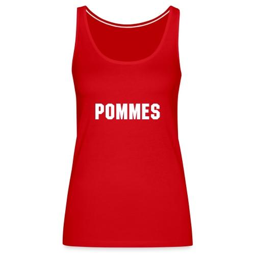 Pommes T-Shirts und Merch mit weißem Aufdruck - Frauen Premium Tank Top