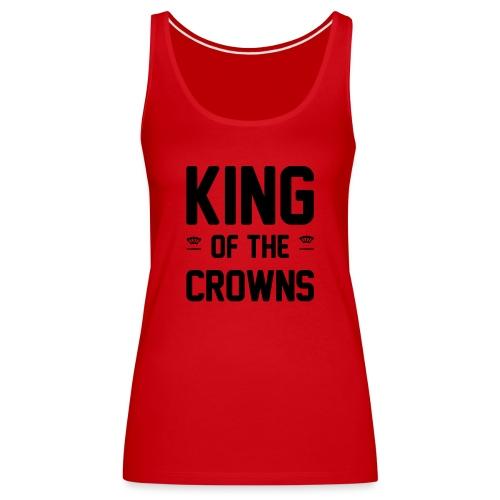 King of the crowns - Vrouwen Premium tank top