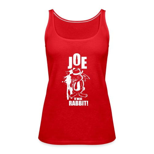 Joe The Rabbit! - Canotta premium da donna