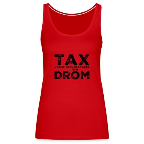 Dreverägarens dröm - Premiumtanktopp dam