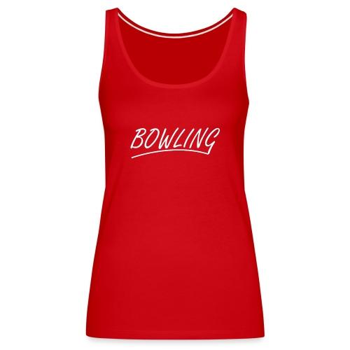Bowling souligné - Débardeur Premium Femme