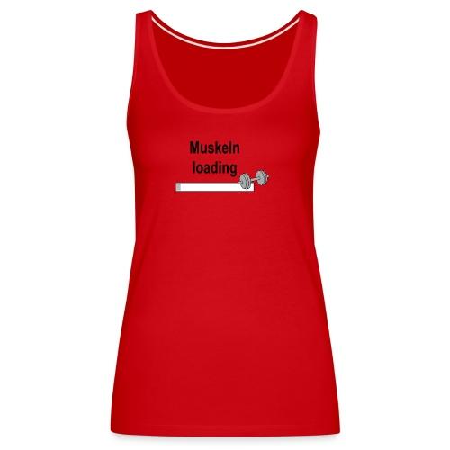 Muskeln loading - Frauen Premium Tank Top