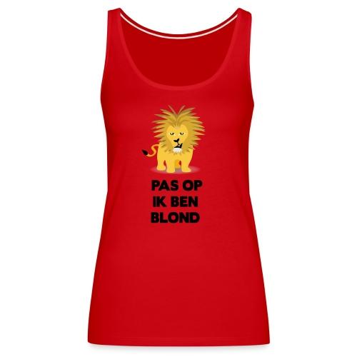 Pas op ik ben blond een cartoon van blonde leeuw - Vrouwen Premium tank top