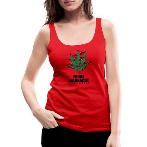 Frohe Highnacht Weihnachten Xmas Fun Hanf Cannabis - Frauen Premium Tank Top