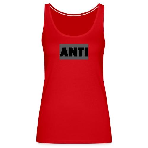 ANTI - Frauen Premium Tank Top
