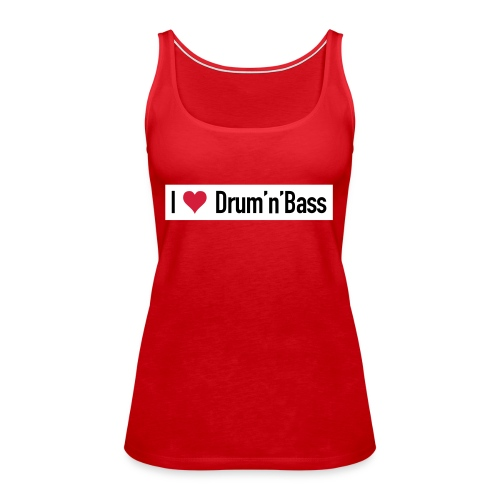 I love Drum'n'Bass Original T-Shirt - Frauen Premium Tank Top
