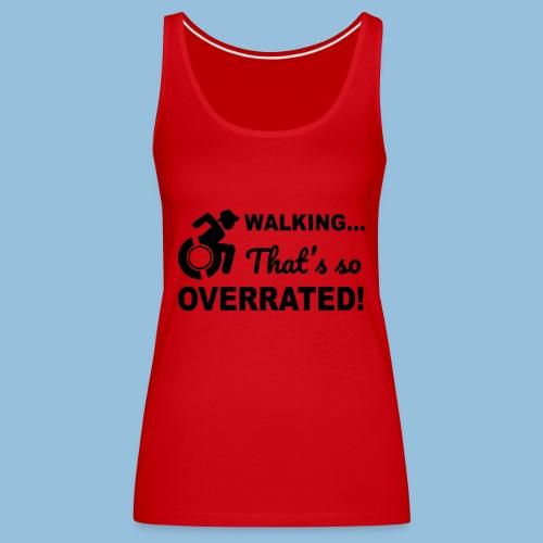 Walkingoverrated2 - Vrouwen Premium tank top