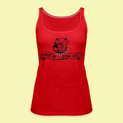 Bulldog - bite me if u can! - Frauen Premium Tank Top