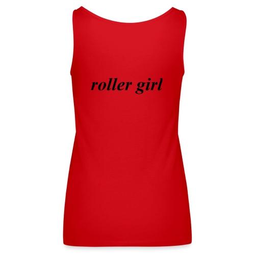 roller girl ♥ - Premiumtanktopp dam