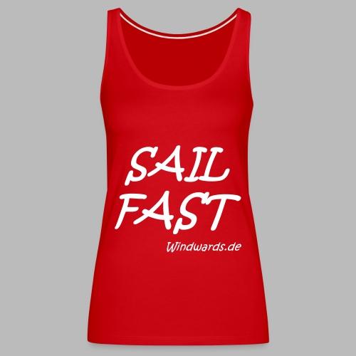 Sail fast Spruchshirt - Frauen Premium Tank Top