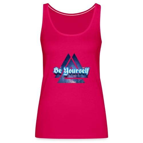 Be Yourself By:Wesley silva - Camiseta de tirantes premium mujer