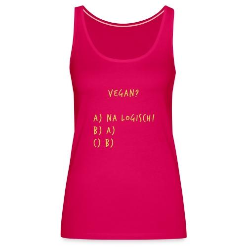 Vegan na logisch Gold - Frauen Premium Tank Top