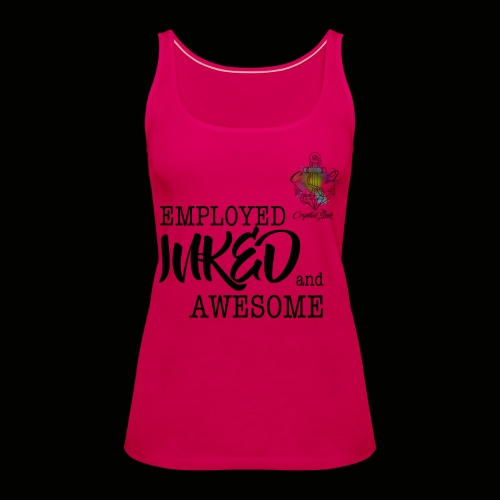 Employed inked and awesome - Frauen Premium Tank Top