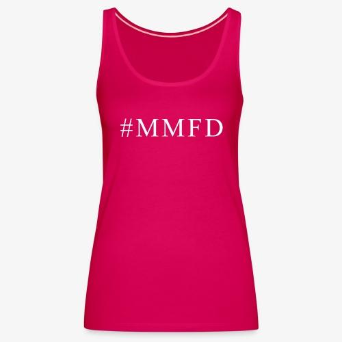 #MMFD Schriftzug - Frauen Premium Tank Top