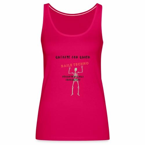 quedate con quien baile... - Camiseta de tirantes premium mujer