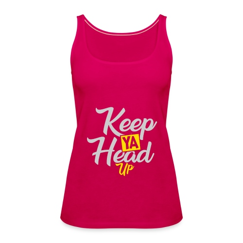 Keep Ya Head Up - Frauen Premium Tank Top