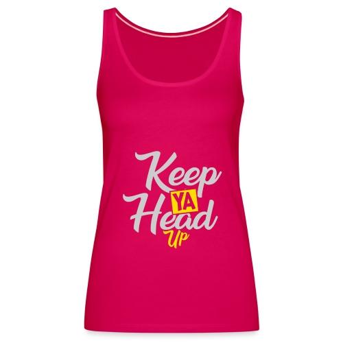Keep Ya Head Up - Frauen Premium Tank Top