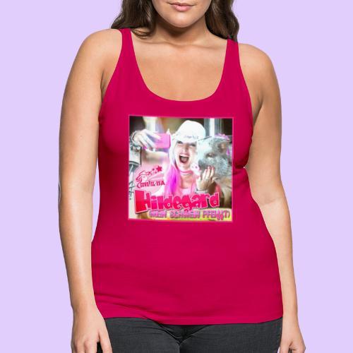 HILDEGARD mein Schwein pfeifft T Shirt - Frauen Premium Tank Top